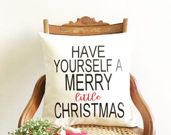 have yourself a merry little Christmas pillow cover, holiday pillow, Christmas decor, farmhouse Christmas pillow cover, farmhouse Christmas