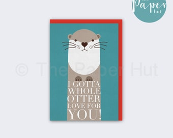 Otter Greetings Card | I gotta whole otter love for you