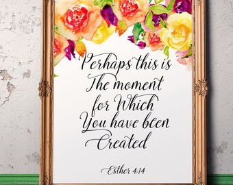 Christian verse quote Perhaps this is the moment  Bible verse  Esther 4:14 Baptism girl gift Scripture print Nursery art Baptism decor