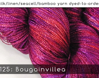 DtO 125: Bougainvillea on Silk/Linen/Seacell/Bamboo Yarn Custom Dyed-to-Order