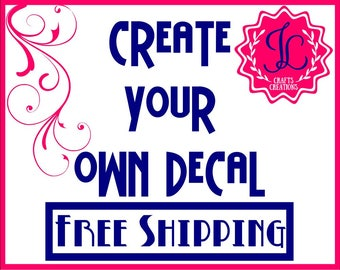 SALE! Create Your Own Vinyl Decal, Yeti Decal, Vinyl Sticker, Vinyl Decal, Design Your Own Decal, Your Text Here, Custom Monogram