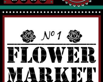 Flower Market | Vintage Farmhouse Sign | Cutting & Printable File | svg | eps | png | dxf | Fall | Autumn | Rose | Floral | Garden