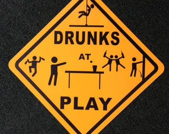 Drunks at Play Metal Sign Caution Funny Stripper Beer Pong Drunk Party Dancing
