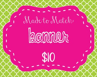 Made to Match Banner