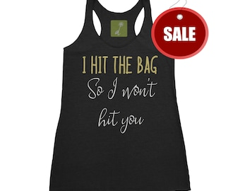 Boxing Workout tank - Motivational tank, Womens fitness tank, Workout, I Hit - Get out and get fit. Take out your frustration on the bag!