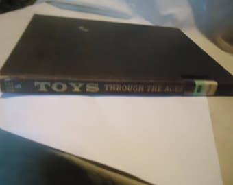 Vintage 1962 Toys Through the Ages Hardback Book by Dan Foley, collectable