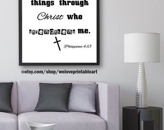 Philippians 4:13,  I Can Do All Things, Through Christ, Scripture Sign, Printable Wall Art, Bible Verse Print, Black and White Encouragement