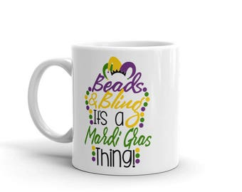 Beads and Bling it's a Mardi Gras Thing Mug
