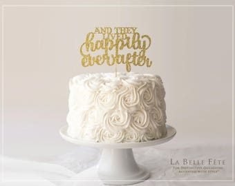 And They Lived HAPPILY EVER AFTER gold glitter cake topper