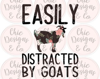 Easily Distracted By Goats Transfer - Goat Transfers - Floral Transfers - Sublimation Transfers - Goat Lover - Goats - Shirt Transfer