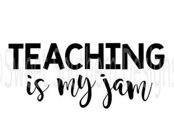 Teaching is my jam teacher SVG DXF PDF instant download design for cricut or silhouette