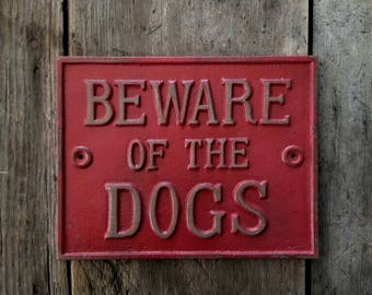 Beware of Dogs Sign, Iron Beware Of The Dogs Yard Sign