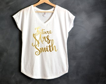 Future Mrs. Personalized Shirt, Bride Shirt, Fiance Shirt, Engagement Announcement, Feyonce, Bride To Be, Wifey Shirt, Bachelorette Party