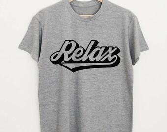 Relax T-shirt, vintage shirt, men's women's slogan T-shirt, retro saying tee
