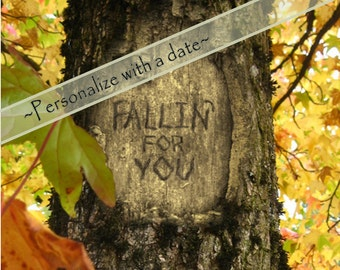 Fallin' For You, Digital tree carving with message,  Fall Scene, Autumn, WITH or WITHOUT date. 3 size options