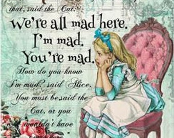"""Alice in Wonderland """"We're All Mad Here, I'm Mad You're Mad """" Print"""