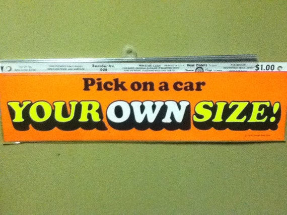 Early 70s bumper sticker referencing car