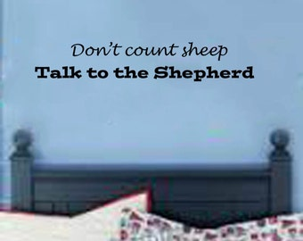 """Don't Count Sheep, Talk To the Shepherd faith/religious Wall Decal- (36"""" X 7"""")"""