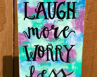 Laugh More Worry Less Quote Wood Sign
