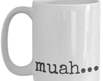 Muah...coffee mug white 15oz