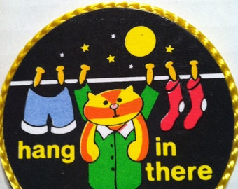 Hang in There handmade vintage magnet, 1980's or early 1990's