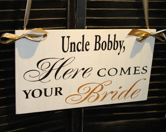 Uncle Here Comes Your BRIDE Sign/Photo Prop/U Choose Colors/Great Shower Gift/Reversible Options/White/Black/Gold/Wood Sign/Wedding