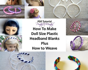 Instructions To Make 18 Inch Doll Size Plastic Headband Blanks Tutorial PLUS How to Weave Ribbon on to Headband INSTANT DOWNLOAD