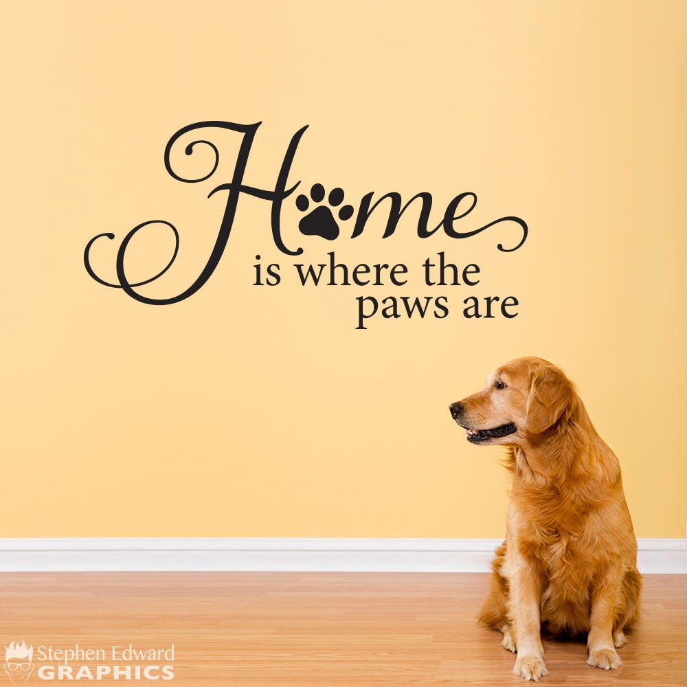 Home is where the paws are Wall Decal Pet Decor Cat Decal
