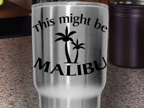 This Might Be Malibu Tumbler Yeti Mug Or Any Hard Surface