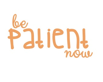 Be patient now printable - coral