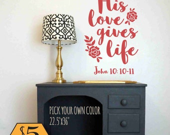 JOHN 10:10-11 Wall Decal / His love gives life, scripture decal, scripture wall decal, bible verse wall decal, baby decal