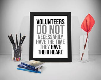 Volunteers Quote, Charity Quote, Organization Motivation Quote, Group Quotes, Volunteers Print, Volunteers Poster