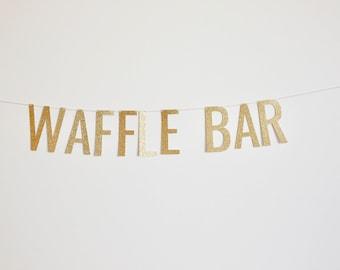 Waffle Bar Banner - Glitter Bridal Shower Banner, Wedding Banner, Christmas Banner, Brunch Banner