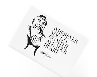 Ceramic Fridge Magnet, Wherever You Go Heart Confucius Chinese Philosopher Motivational Quote Fridge Magnet,Refrigerator Magnet, FM175