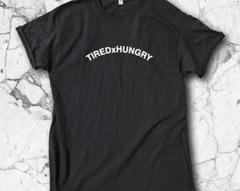 Tired x Hungry Tee - Hungry | Tired | Hungry Shirt | Tired Shirt | Lazy Shirt | Tired TShirt | Hungry Shirts | Lazy | Lazy Shirts