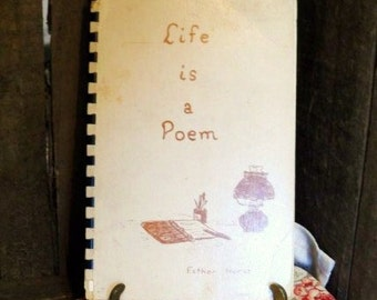 LIFE Is A POEM by Esther Horst-1983-Mennonite-Poetry Book-Religion-Christianity-His Gifts-Prayer-Life-Home-Friend-Orphaned Treasure-111416J