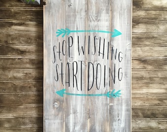 Stop wishing, start doing, Rustic wood sign, Rustic decor, wooden signs, handpainted wood sign, wood signs, inspirational signs, inspiring