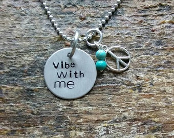 Vibe with Me hand stamped pendant. Your choice of either Necklace or Keychain