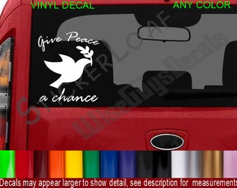 Give Peace a chance Dove Decal sticker Love Hippie Decals car truck stickers