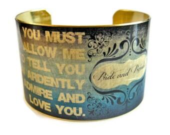 Jane Austen Mr. Darcy cuff bracelet Pride and Prejudice Quote jewelry brass Gifts for her