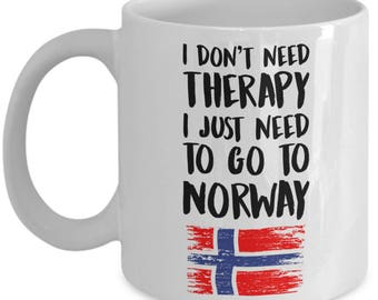 Norwegian Mug - I don't need therapy. I just need to go to Norway - Norway Flag -  Coffee Mug - Unique Gift for Norwegian