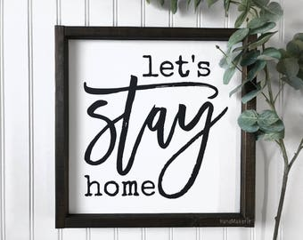 Lets Stay Home | painted frame  | Wood Sign | Farmhouse Sign | Home & Living
