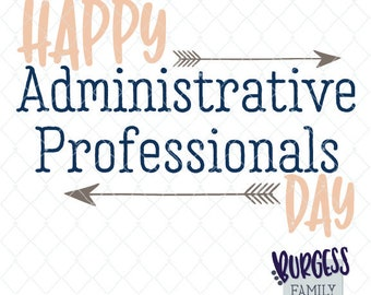 Happy Administrative Professionals Day Assistant gift End of year teacher gift Wood sign Tumbler Tote svg dxf eps jpeg png