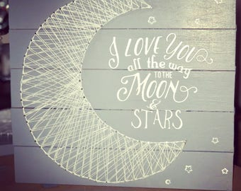 "Custom wood decor with moon shaped string art detail - ""I love you all the way to the moon and stars"""