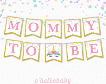 Mommy to Be Banner - Unicorn Bunting Flags - Baby Shower Banners - Mommy to Be Unicorn Baby Shower - Unicorn Banner [1]