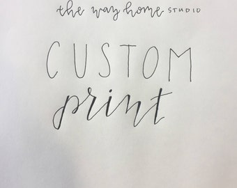 Custom Made-to-Order Print- Calligraphy, Watercolor