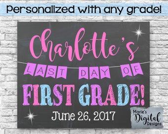 PRINTABLE - Personalized Last Day Of School Chalkboard Photoprop / Pink Purple Blue / End of School Year / Girl / Name Date Grade JPEG file