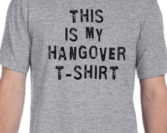 Fathers Day Gift This is My Hangover T-Shirt Mens T Shirt Valentine's Gift Husband Shirt Dad Shirt Funny T Shirts