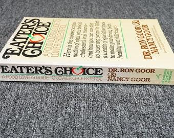 Eater's Choice By Dr. Ron Goor & Nancy Goor C. 1987