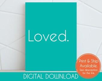 Loved / Teal Decor / Nursery / Children's / Room Décor / 8x10 / Digital Print / Inspirational Text / Instant Download / Affirmation